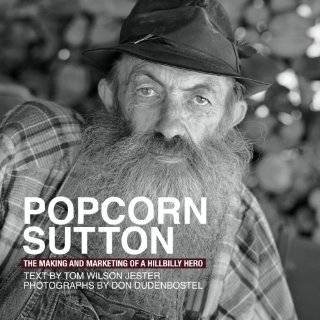 Popcorn Sutton The Making and Marketing of a …