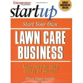 Lawn Care Business (Start Your Own Lawn Care or Landscaping Business