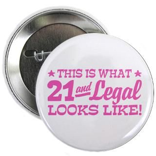 Funny 21St Birthday Button  Funny 21St Birthday Buttons, Pins