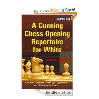 Cunning Chess Opening Repertoire for White eBook: Graham Burgess