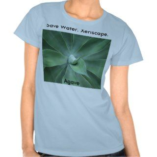 Save Water. Xeriscape. Agave Shirts
