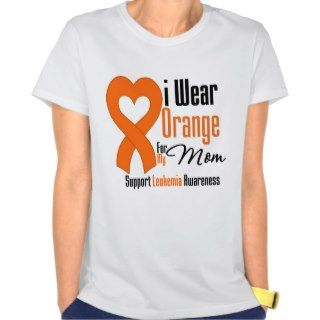 Leukemia I Wear Orange Ribbon For My Mom Tee Shirt