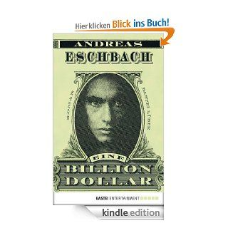 Eine Billion Dollar: Roman eBook: Andreas Eschbach: Kindle