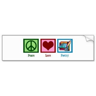 Peace Love Poetry Bumper Stickers