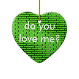 adorno ladrillos verdes, do you love me? ornament