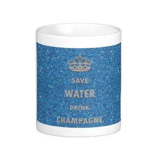 Beautiful cool save water drink champagne crown mugs