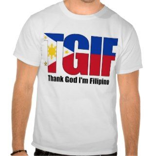 TGIF Filipino with Philippine Flag T Shirt