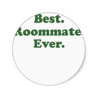 Best Roommate Ever Stickers