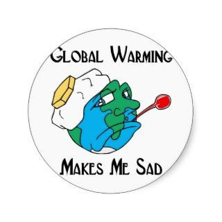 global warming makes me sad sticker