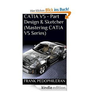 CATIA V5   Part Design & Sketcher (Mastering CATIA V5 Series) eBook