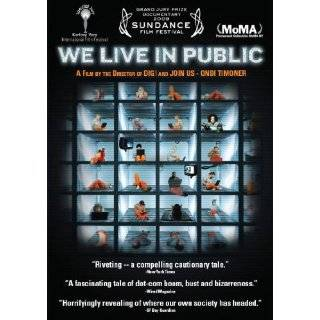 We Live in Public: Josh Harris, Ondi Timoner, Keirda