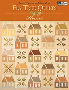 Quilt Pattern Book Houses by Fig Tree Quilts 14 Quilt Projects