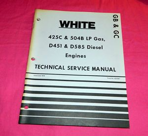 White Technical Service Manual 425C 504B LP Gas D451 D585 Diesel Engines