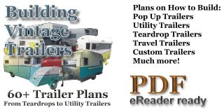 60 Plans How to Build Vintage Travel Trailers Teardrop Popup camper Utility Etc