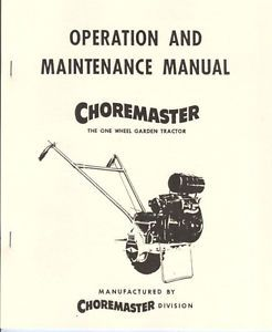 Choremaster One Wheel Garden Tractor Operation Maintenance Manual