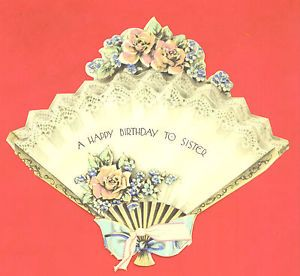 """Fan Shaped Vintage Fancy Greeting Card """"A Happy Birthday to Sister"""""""