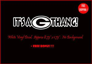 ★ It's A G Thang UGA White Premium Vinyl Decal Sticker Custom Dawgs Football