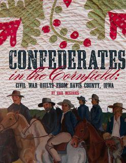 Confederates in The Cornfield Civil War Quilt New Book Davis County Iowa Soldier