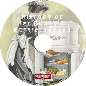 History of Ice Boxes Refrigerators Antique Catalogs Manuals on DVD