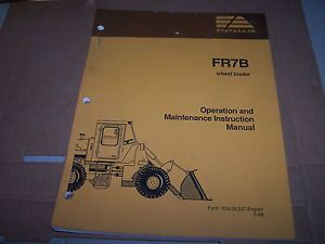 Fiat Allis FR7B Wheel Loader Operation Maintenance Instruction Manual