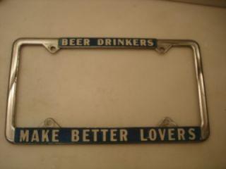 RARE 70's Beer Drinkers Make Better Lovers License Plate Frame Hot Rod Rat Van