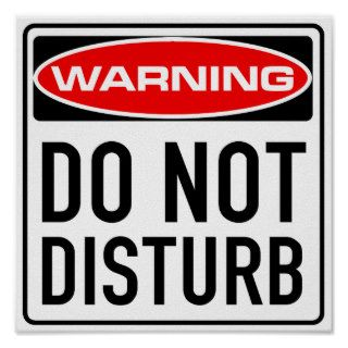 Do Not Disturb Funny Warning Road Sign Print