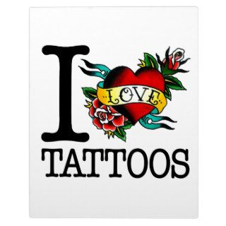 i love tattoos tattoo inked tat design plaque