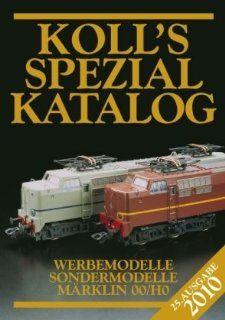 Koll's Spezialkatalog M�rklin 00/H0 2010: Werbemodelle, Sondermodelle: Joachim Koll: Bücher