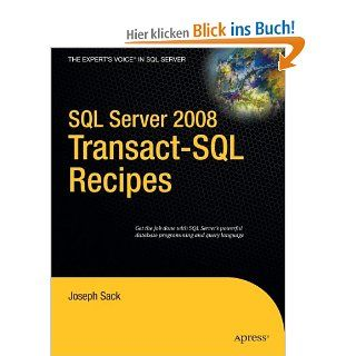 SQL Server 2008 Transact SQL Recipes: A Problem Solution Approach Books for Professionals by Professionals: Joseph Sack: Englische Bücher