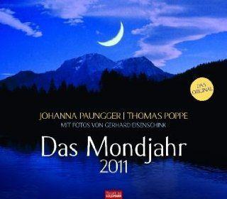 Das Mondjahr 2011: Wandkalender mit Fotos von Gerhard Eisenschink: Johanna Paungger, Thomas Poppe, Gerhard Eisenschink: Bücher