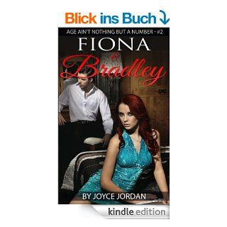 Fiona & Bradley (Age Ain't Nothing But A Number) eBook: Joyce Jordan: Kindle Shop