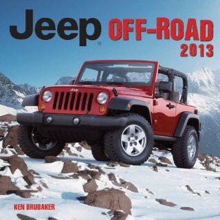 Jeep Off Road 2013: Ken Brubaker: 9780760343111: Books