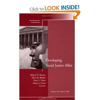 Developing Social Justice Allies: New Directions for Student Services, Number 110: Robert D. Reason, Ellen M. Broido, Tracy Davis, Nancy J. Evans: 9780787980771: Books
