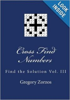 Cross Find Numbers: Find the Solution Vol. III: Gregory Zorzos: 9781453617113: Books