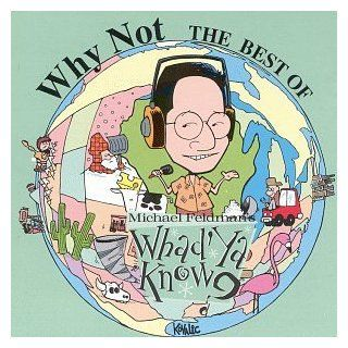 Why Not: Best of Michael Feldman's Whad'Ya Know: Music