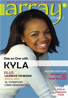 Array Magazine: Kyla Pratt, Lynn Henderson, Laurence Fishburne, Kanye West, Al Thompson, Phil Foster: Movies & TV