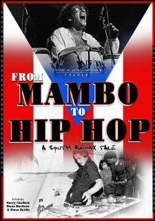 "From Mambo to Hip Hop Willie Colon, Rock Steady Crew, Angel Rodriguez, Ray Barretto, Bobby Sanabria, Emma Rodriguez, Benny Bonilla, Bom 5, Carlos ""Charlie Chase"" Mandes, Clemente ""Kid Freeze"" Moreno, Curtis ""Caz"" Brown, David"