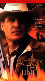 Across the Line [VHS]: Brad Johnson (II), Sigal Erez, Adrienne Barbeau, Brian Bloom, J.C. Quinn, Marshall R. Teague, Justin Urich, Jullian Dulce Vida, Carlos Carrasco, Mark Adair Rios, Stephen Spacek, Roger Velasco, Julia Vera, Steve Vinovich, Courtney Geb