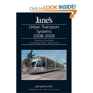 Jane's Urban Transport Systems 2008 2009: Mary Webb, Jackie Clarke: 9780710628602: Books