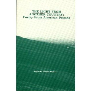 The Light from Another Country: Poetry from American Prisons: Joseph Bruchac: 9780912678603: Books