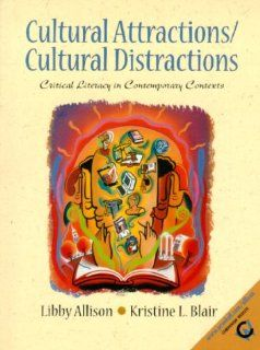 Cultural Attractions/Cultural Distractions: Critical Literacy in Contemporary Contexts (9780137378180): Libby Allison, Kristine L. Blair: Books