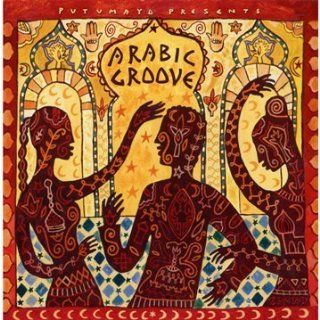 Arabic Groove (Putumayo Presents): Music