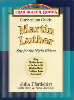 Curriculum Guide: Martin Luther (Trailblazer Books #3): Julia Pferdehirt, Neta Jackson, Dave Jackson: 9780764223471: Books