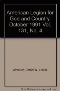 American Legion for God and Country, October 1991 Vol. 131, No. 4: Daniel S., Editor. Wheeler: Books
