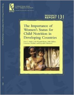 The Importance Of Women's Status For Child Nutrition In Developing Countries: (Research Report 131   International Food Policy Research InstituteFood Policy Research Institute)): Lisa C. Smith, Usha Ramakrishnan, Aida Ndiaye, Lawrence Haddad, Reynaldo