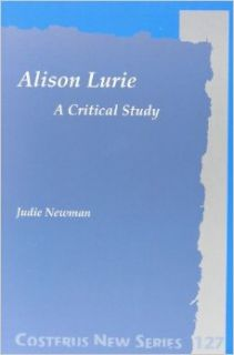 Alison Lurie: A Critical Study (Costerus New Series, Vol. 127): Judie Newman: 9789042012226: Books