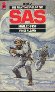 Mailed Fist (The Fighting saga of the SAS): JAMES ALBANY: 9780330267700: Books