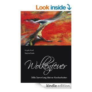 Wolkenfeuer: Stille Sammlung kleiner Kostbarkeiten (German Edition) eBook: Angela Koell, Stephie Bieda: Kindle Store