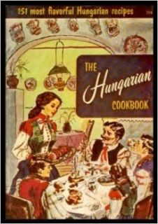 The Hungarian Cookbook: 151 Most Flavorful Hungarian Recipes (English and Hungarian Edition): Melanie de Proft, Kay Lovelace, Imre Szego: 9780832605208: Books