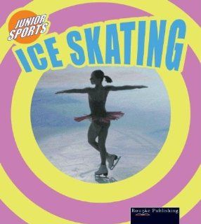 Ice Skating (Junior Sports): Morgan Hughes: 9781595151926: Books